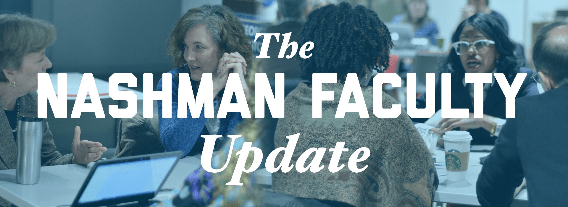 The Nashman Faculty Update